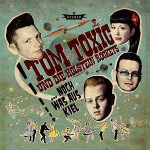 TOM TOXIC & die HOLSTEIN ROCKETS