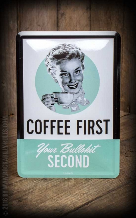 Tin plate postcard - Coffee First, Your Bullshit Second