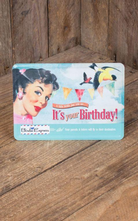 Carte Postale En Métal - Its Your Birthday!