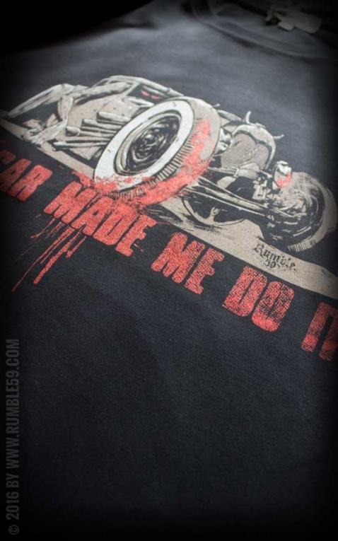 Rumble59 - T-Shirt - My car made me do it