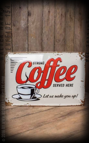 Tin plate sign 20 x 30cm Strong Coffee Served Here