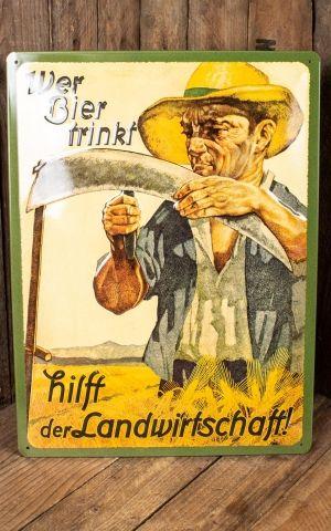 Blechschild 30 x 40cm Wer Bier trinkt hilft der Landwirtschaft