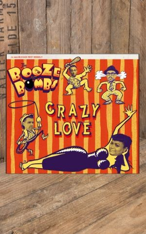 Booze Bombs - Crazy Love