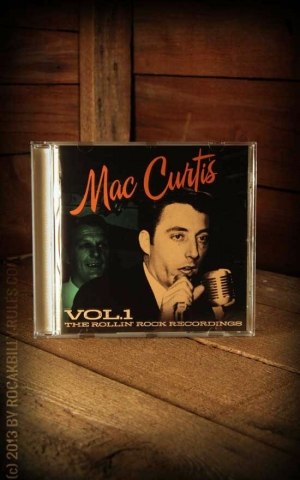Mac Curtis - The Rollin' Rock Recordings Vol. 1
