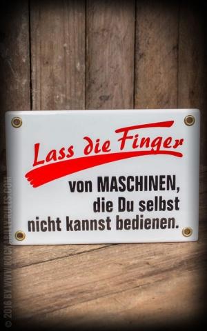 Enamel sign - Lass die Finger von Maschinen....